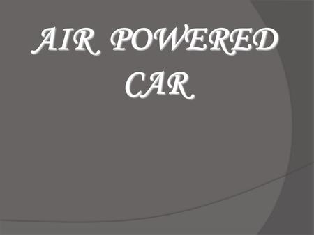 AIR POWERED CAR.