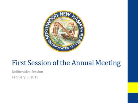 First Session of the Annual Meeting Deliberative Session February 5, 2015.