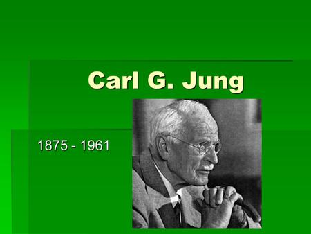 Carl G. Jung 1875 - 1961 1. I am more of a listener than a talker.  A. VERY TRUE  B. LARGELY TRUE  C. SLIGHTLY TRUE  D. NOT TRUE.
