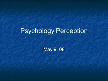 Psychology Perception May 9, 08. Personality What is it?