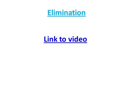 Elimination Link to video. Example: Find the P.O.I. by elimination for and Steps Example 1a. Rearrange one (or both) of the equations so that the x's.