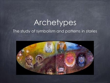 Archetypes The study of symbolism and patterns in stories.