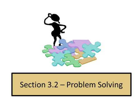 Section 3.2 – Problem Solving. Number Problems Numbers The sum of two numbers is 25. The difference of two numbers is 3. Find the numbers. Use Elimination.