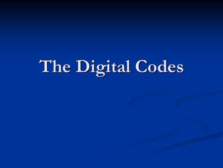 The Digital Codes. Binary Coded Decimal (BCD) Would it be easy for you if you can replace a decimal number with an individual binary code? Would it be.