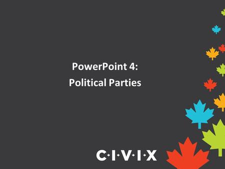 PowerPoint 4: Political Parties. What is a political ideology? A political ideology is a set of shared ideas or beliefs about how politics and government.