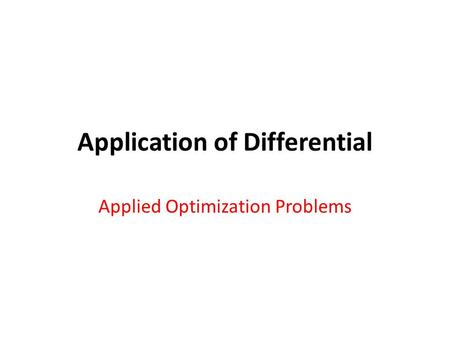 Application of Differential Applied Optimization Problems.