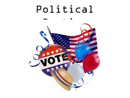 Political Parties. What is a Political Party? Definition- – A group of people who seek to control the government through winning elections.