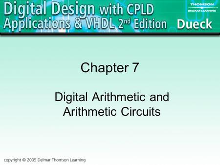 Chapter 7 Digital Arithmetic and Arithmetic Circuits.