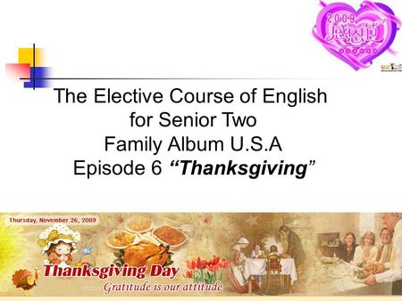 "The Elective Course of English for Senior Two Family Album U.S.A Episode 6 ""Thanksgiving"""