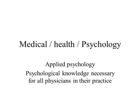 Medical / health / Psychology Applied psychology Psychological knowledge necessary for all physicians in their practice.