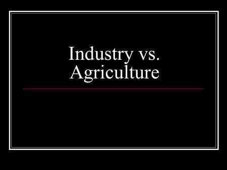 Industry vs. Agriculture. Agriculture In SC, cotton continued to be the main crop. After the Civil War, most cotton was grown in the Up Country. Sharecropping.