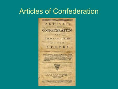Articles of Confederation. I Can- Articles of Confederation I Can: ___ Explain major domestic problems faced by the leaders of the new republic under.