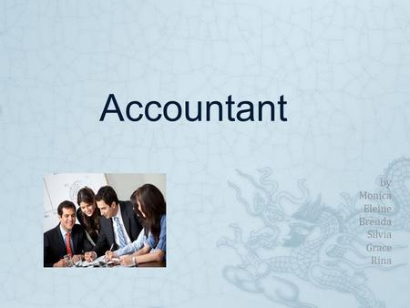 Accountant by Monica Eleine Brenda Silvia Grace Rina.