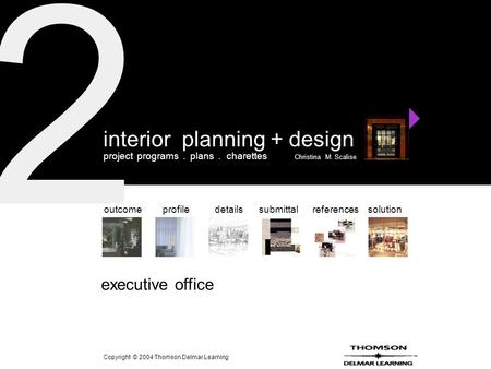 2 solutionoutcomeprofiledetailssubmittalreferences interior planning + design project programs. plans. charettes Christina M. Scalise executive office.