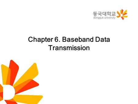 Chapter 6. Baseband Data Transmission. 6.4 Raised-Cosine Pulse Spectrum To ensure physical realizability of the overall pulse spectrum P(f), the modified.