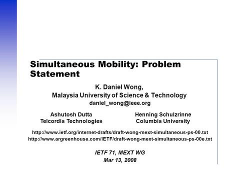 Simultaneous Mobility: Problem Statement K. Daniel Wong, Malaysia University of Science & Technology