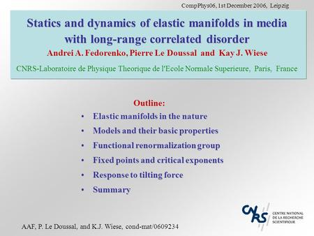 Statics and dynamics of elastic manifolds in media with long-range correlated disorder Andrei A. Fedorenko, Pierre Le Doussal and Kay J. Wiese CNRS-Laboratoire.