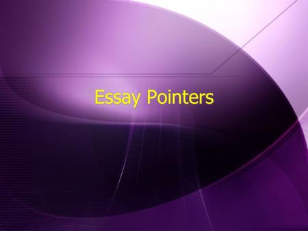 Essay Pointers. Essay Grading Rubric  Composition (25%)  Subject Knowledge (25%)  Contribution (25%)  Reference and Citation (25%)  Composition (25%)