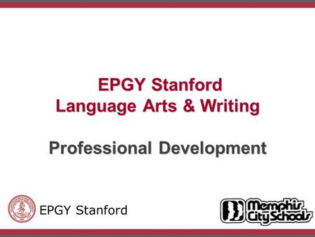 © Copyright 2009 EPGYSlide #1 EPGY Stanford Language Arts & Writing Professional Development EPGY Stanford Language Arts & Writing Professional Development.