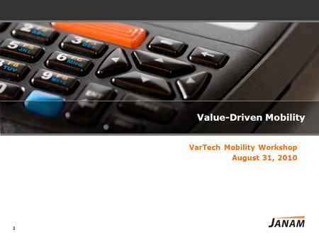 1 Value-Driven Mobility VarTech Mobility Workshop August 31, 2010.