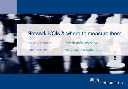 Network KQIs & where to measure them Kimberly Morrison :  Robin Burton: