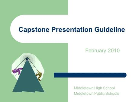 Capstone Presentation Guideline February 2010 Middletown High School Middletown Public Schools.