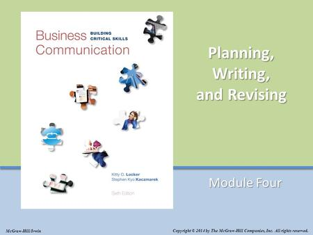 ©2014 The McGraw-Hill Companies, Inc. All rights reserved Planning, Writing, and Revising Module Four Copyright © 2014 by The McGraw-Hill Companies, Inc.