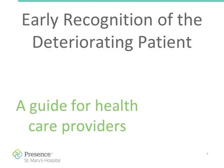 1 Early Recognition of the Deteriorating Patient A guide for health care providers.
