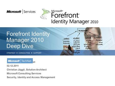 Forefront Identity Manager 2010 Deep Dive