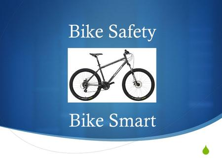  Bike Safety Bike Smart. Types of Helmets Head injury is the leading cause of bicycle related deaths. 75% of all bike related fatalities could be prevented.