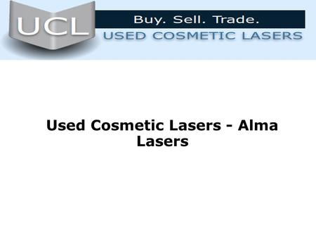 Used Cosmetic Lasers - Alma Lasers. Used & Refurbished Alma Lasers Solutions Alma Lasers are being widely used by the surgeons these days, due to the.