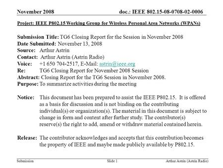 Doc.: IEEE 802.15-08-0708-02-0006 Submission November 2008 Arthur Astrin (Astrin Radio)Slide 1 Project: IEEE P802.15 Working Group for Wireless Personal.