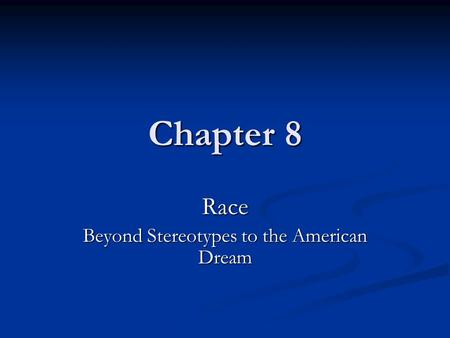 Race Beyond Stereotypes to the American Dream