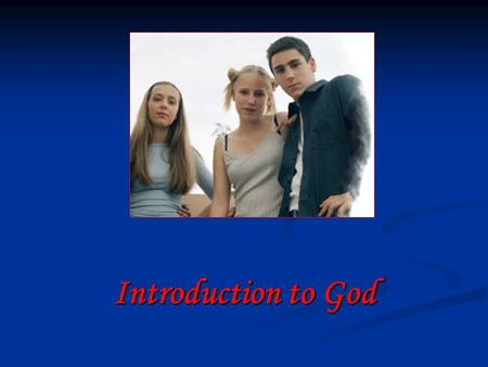 Introduction to God. Question: Who Are You? (Describe yourself – living organism, name, age, parents, wants, life span… any way that describes you.)