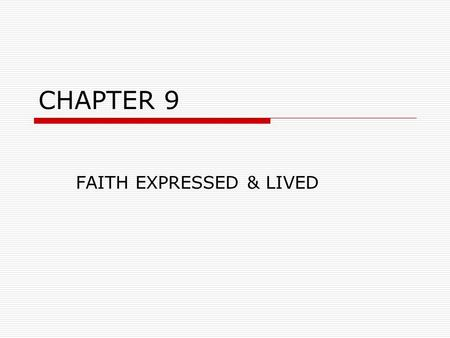 "CHAPTER 9 FAITH EXPRESSED & LIVED. MONASTICISIM  MEANS: ""ONE, ALONE""  INDIVIDUALS WHO WANT TO WHOLEHEARTEDLY FOLLOW CHRIST SEPARATED THEMSELVES FROM."