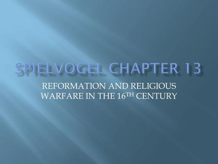 REFORMATION AND RELIGIOUS WARFARE IN THE 16 TH CENTURY.
