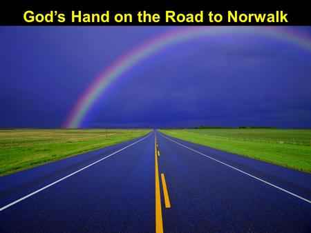 God's Hand on the Road to Norwalk. And I told them of the hand of my God that had been upon me for good, and also of the words that the king had spoken.