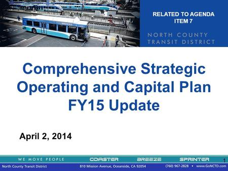 1 Comprehensive Strategic Operating and Capital Plan FY15 Update April 2, 2014 RELATED TO AGENDA ITEM 7.