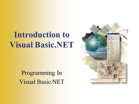 Introduction to Visual Basic.NET Programming In Visual Basic.NET.