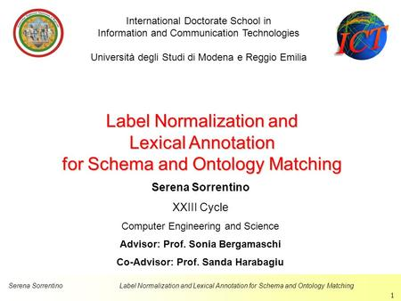Serena SorrentinoLabel Normalization and Lexical Annotation for Schema and Ontology Matching 1 Label Normalization and Lexical Annotation for Schema and.
