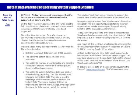 1 Instant Data Warehouse Operating System Support Extended 26/7/2004 – Today I am pleased to announce that the Instant Data Warehouse has been tested and.
