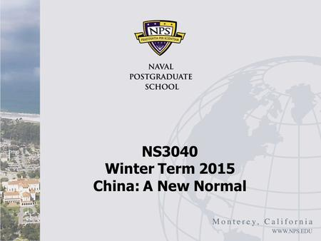 "NS3040 Winter Term 2015 China: A New Normal. China Rebalancing I Yang Yao, ""A New Normal, but with Robust Growth: China's Growth Prospects for the Next."