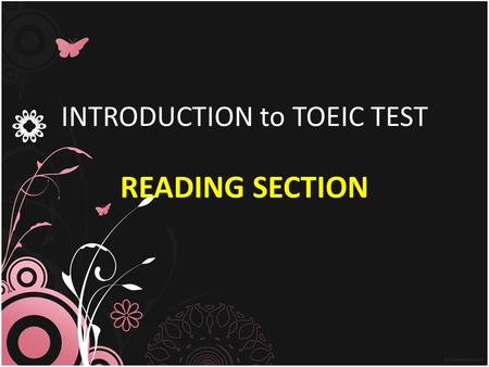 INTRODUCTION to TOEIC TEST READING SECTION. TOEIC book P. 12 – TOEIC Outline.