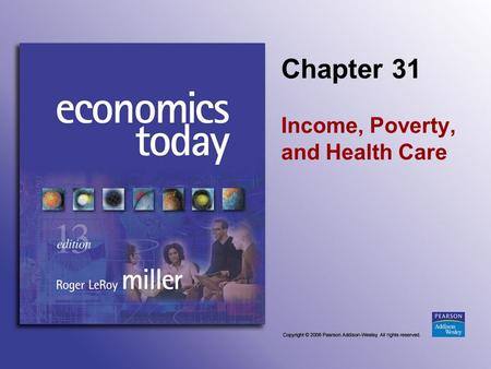 Chapter 31 Income, Poverty, and Health Care. Slide 31-2 Introduction The price of health care services is continually growing more quickly than the overall.