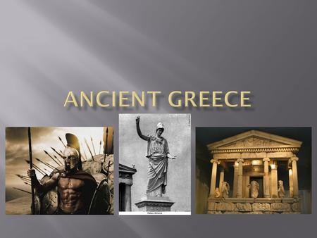  The term Ancient Greece refers to the time period between the 8 th century B.C. and 146 B.C.  Between these dates, Greece had one of the most powerful.