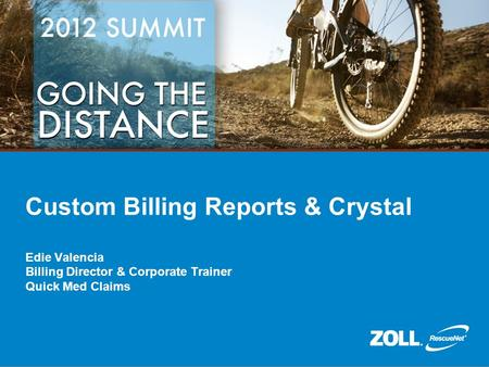 Custom Billing Reports & Crystal Edie Valencia Billing Director & Corporate Trainer Quick Med Claims.