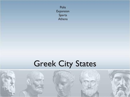 Greek City States Polis Expansion Sparta Athens. Polis Citizens who have Rights (most males) - ~10% asty + chora = polis. Asty is the Greek word for the.