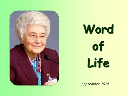 "September 2014 Word of Life ""Welcome one another, then, as Christ welcomed you, for the glory of God (Rm 15,7)."