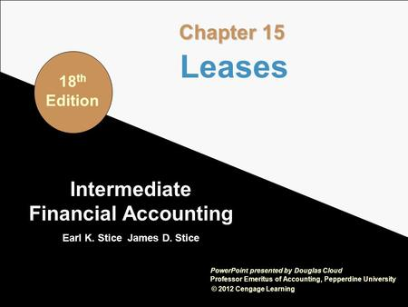 15-1 Intermediate Financial Accounting Earl K. Stice James D. Stice © 2012 Cengage Learning PowerPoint presented by Douglas Cloud Professor Emeritus of.