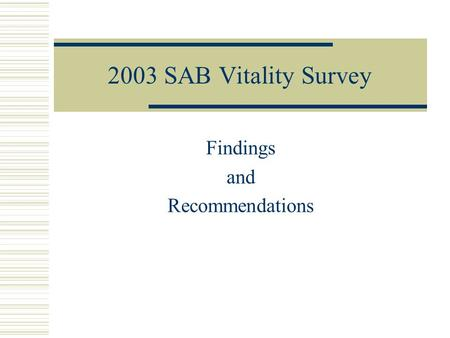 2003 SAB Vitality Survey Findings and Recommendations.